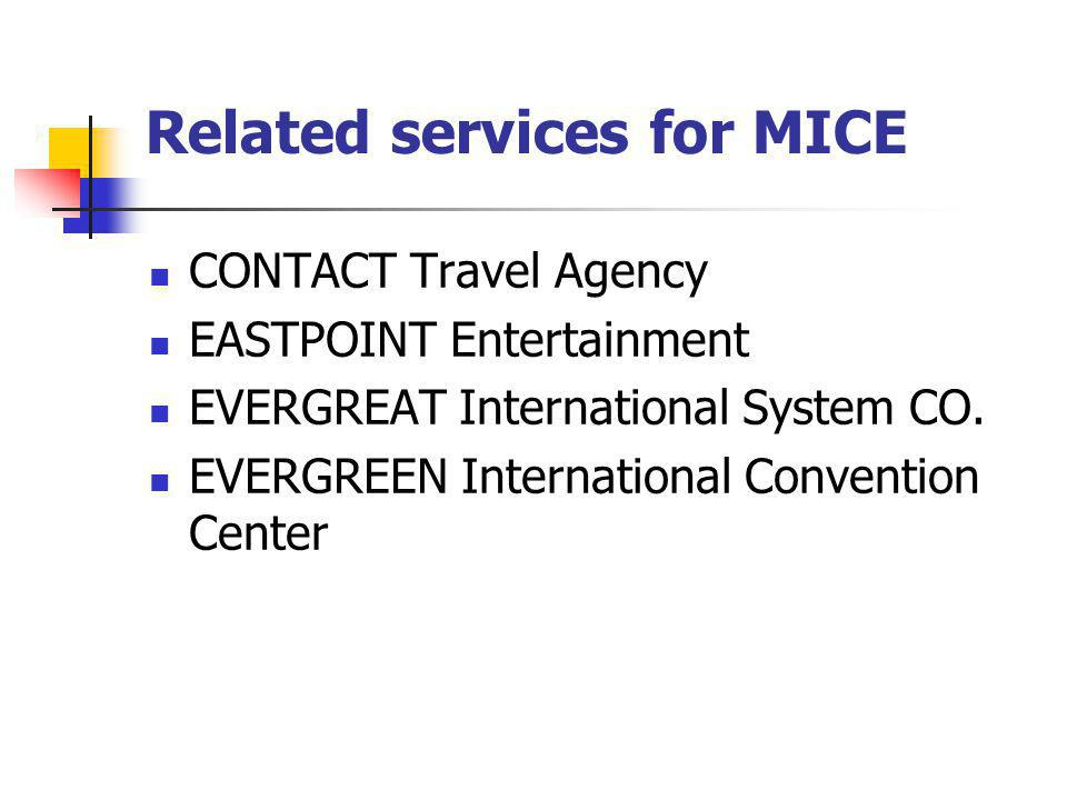 Related services for MICE CONTACT Travel Agency EASTPOINT Entertainment EVERGREAT International System CO.