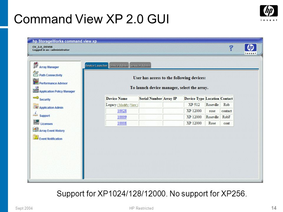 Sept 2004HP Restricted 15 Array Manager - device launcher For XP128/1024/12000 – Opens a new browser window.