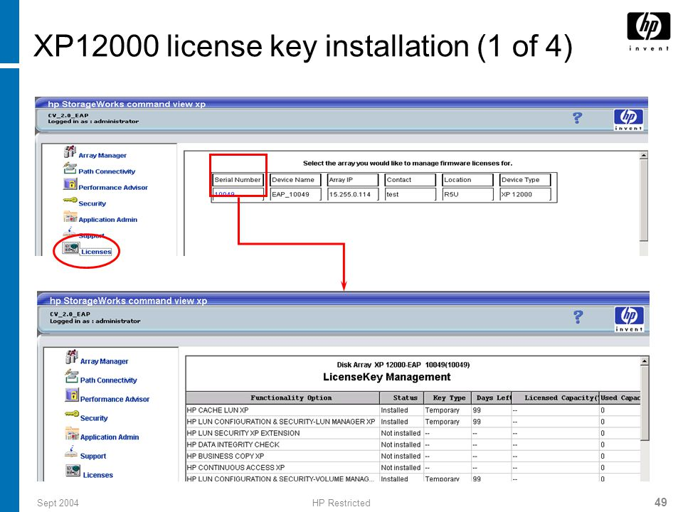 Sept 2004HP Restricted 50 License key management Click Licenses Click the array on which you want to add license capacity