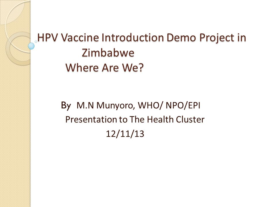 HPV Vaccine Introduction Demo Project in Zimbabwe Where Are We.