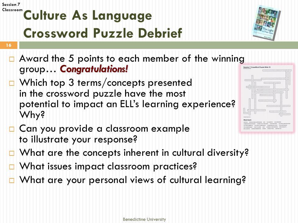 Session 7 Classroom Culture As Language Crossword Puzzle Debrief Benedictine University 16 Congratulations.