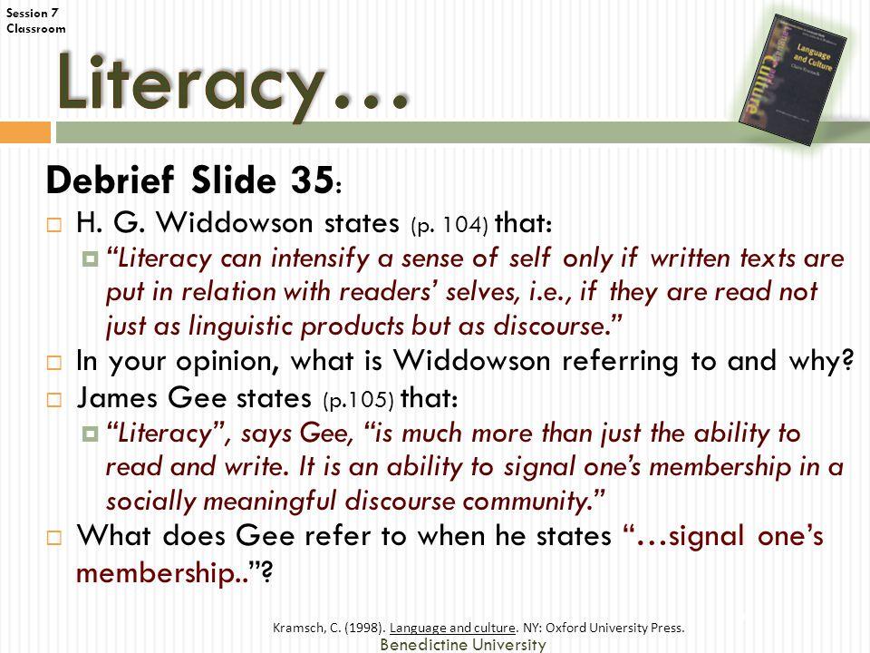 Session 7 Classroom Debrief Slide 35 :  H.G. Widdowson states (p.