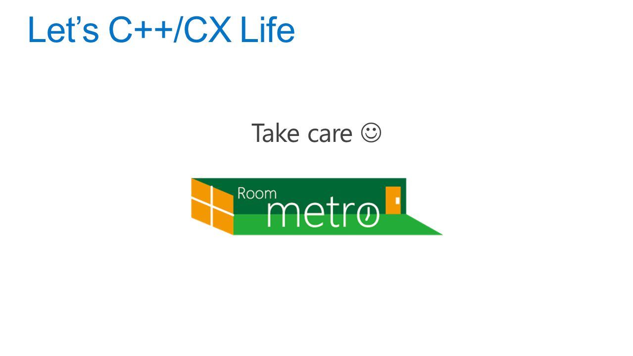 Take care Let's C++/CX Life