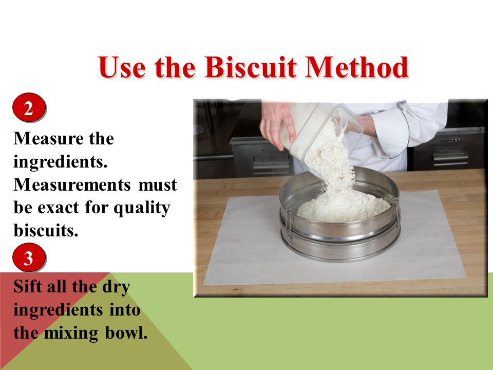 Cut or rub the shortening into the dry ingredients for a mixture containing small pieces of fat.
