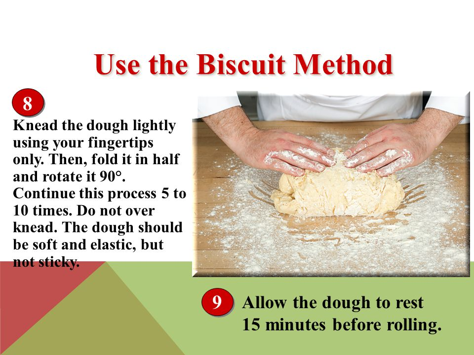 Knead the dough lightly using your fingertips only.