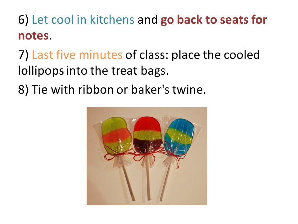 6) Let cool in kitchens and go back to seats for notes.