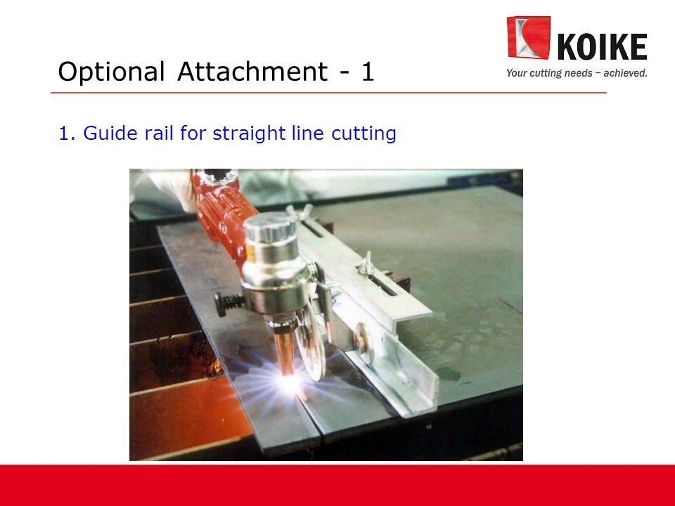 Optional Attachment - 1 1. Guide rail for straight line cutting