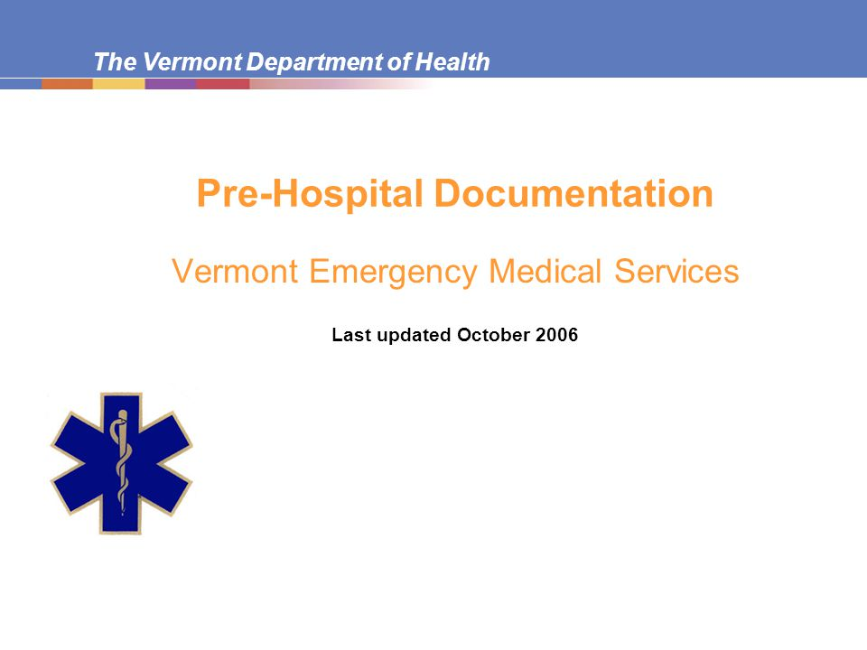The Vermont Department of Health What About Other VT EMS Forms.