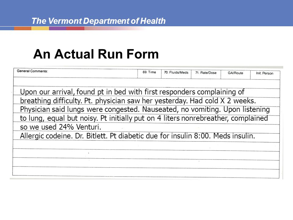 The Vermont Department of Health Principles of Narrative Comments  Describe, don't conclude.