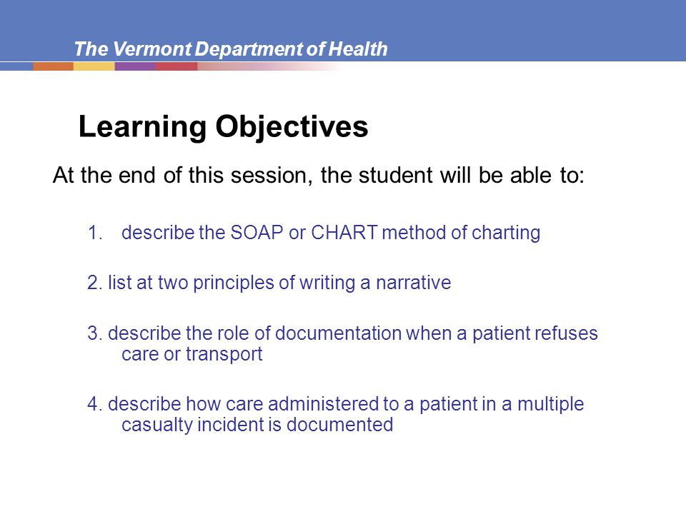 The Vermont Department of Health The SOAP System Subjective Objective Assessment Plan