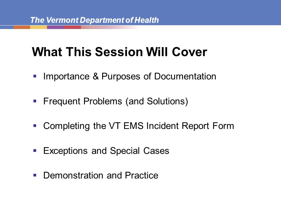 The Vermont Department of Health Purposes of Documentation  educational properly done within HIPAA requirements  administrative statistics and billing  research