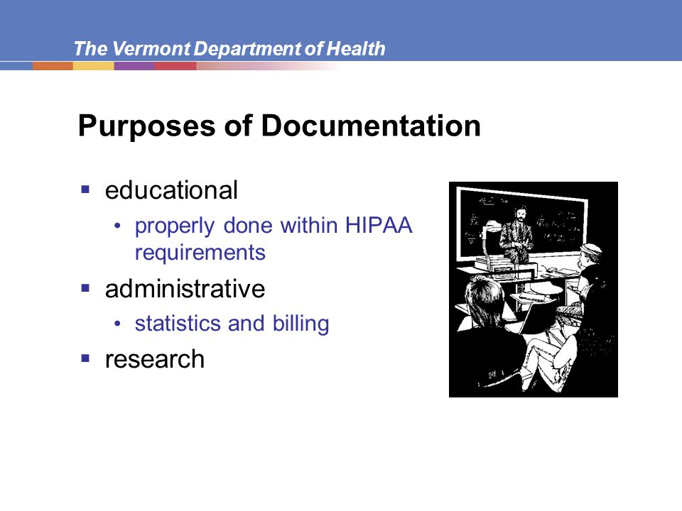 The Vermont Department of Health Principles of Narrative Comments  Identify the source of information when it is not the patient.