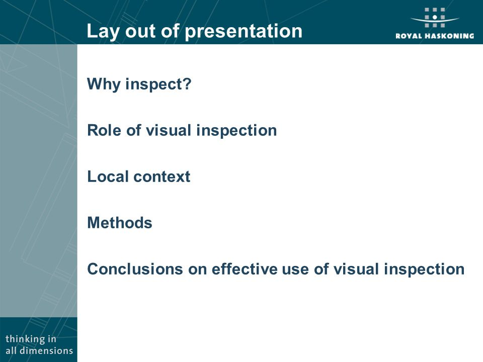 Methods Why: Identify defects, prevent breach How: Detailed roles Asset specific indicators Who: Specialist full-time inspectors Backed by experts