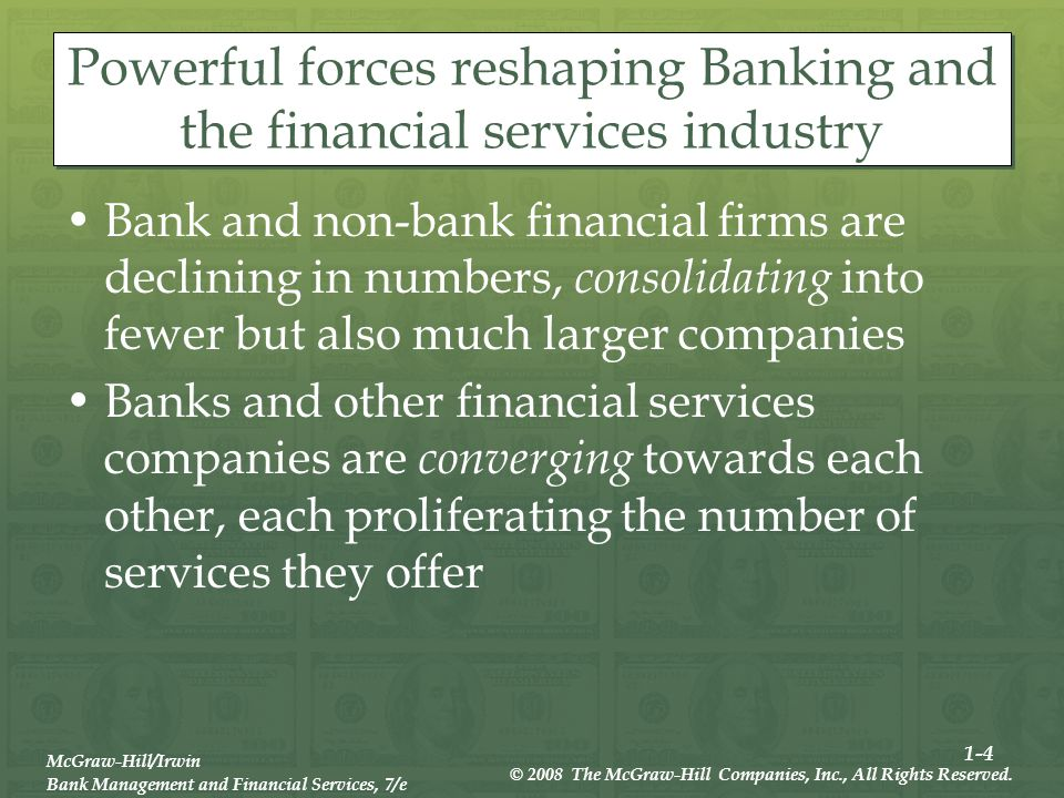 1-4 McGraw-Hill/Irwin Bank Management and Financial Services, 7/e © 2008 The McGraw-Hill Companies, Inc., All Rights Reserved.