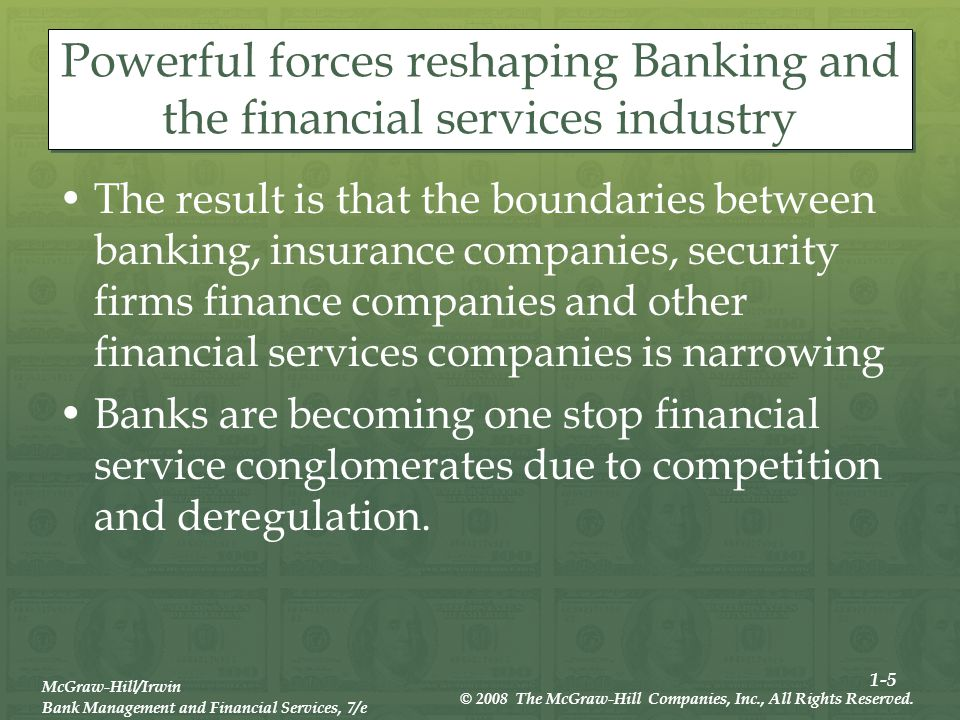 1-5 McGraw-Hill/Irwin Bank Management and Financial Services, 7/e © 2008 The McGraw-Hill Companies, Inc., All Rights Reserved.
