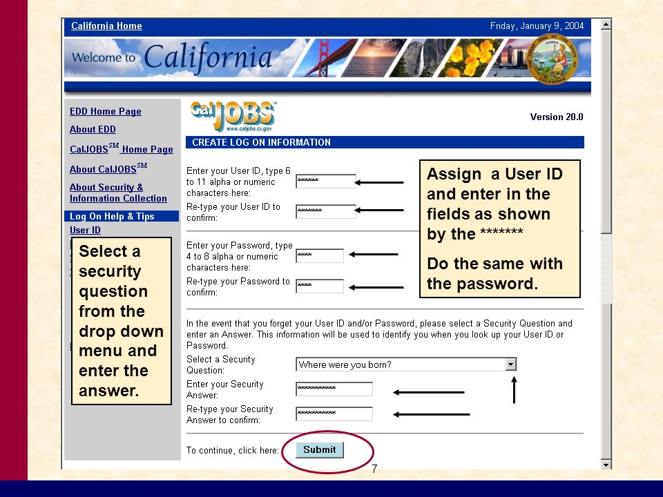 Assign a User ID and enter in the fields as shown by the ******* Do the same with the password.