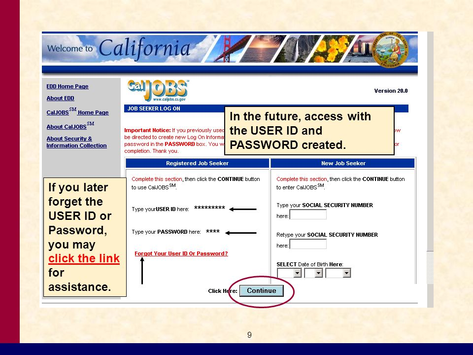 9 ********* **** In the future, access with the USER ID and PASSWORD created.