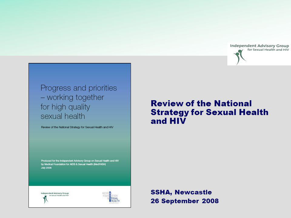 Review of the National Strategy for Sexual Health and HIV SSHA, Newcastle 26 September 2008