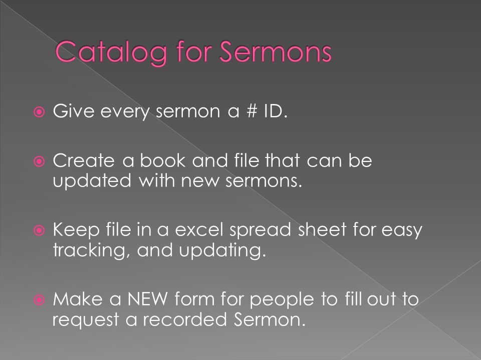  Give every sermon a # ID.  Create a book and file that can be updated with new sermons.