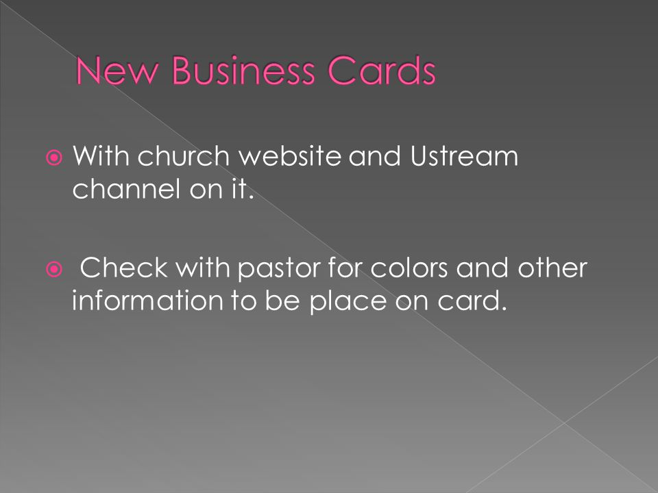  With church website and Ustream channel on it.  Check with pastor for colors and other information to be place on card.