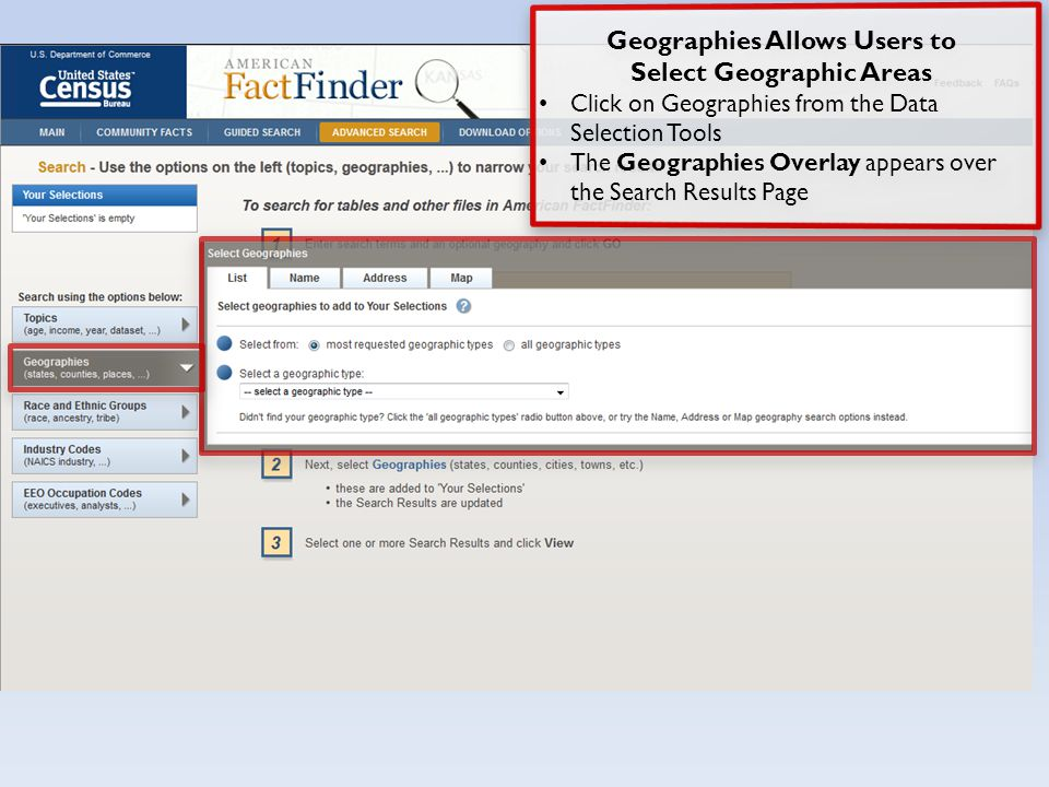 Geographies Allows Users to Select Geographic Areas Click on Geographies from the Data Selection Tools The Geographies Overlay appears over the Search Results Page Geographies Allows Users to Select Geographic Areas Click on Geographies from the Data Selection Tools The Geographies Overlay appears over the Search Results Page
