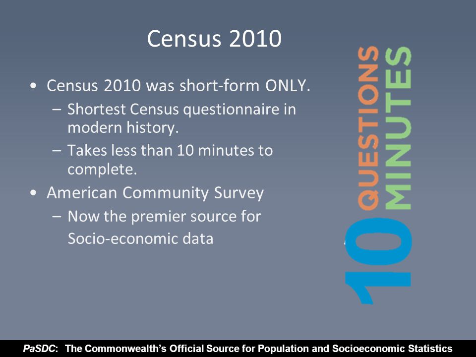 PaSDC: The Commonwealth's Official Source for Population and Socioeconomic Statistics Census 2010 Census 2010 was short-form ONLY.