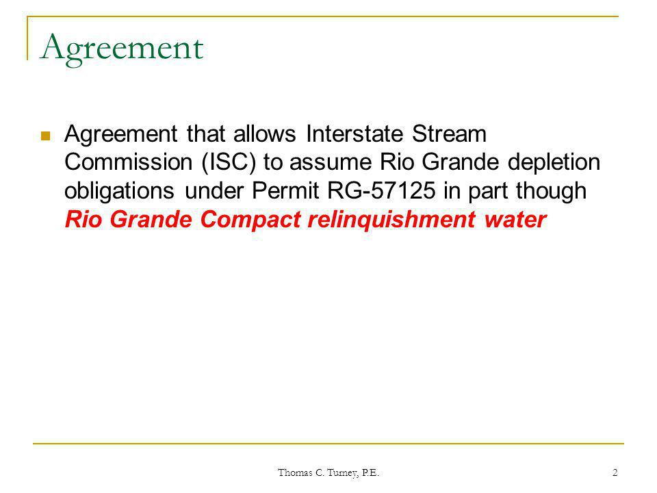 Thomas C. Turney, P.E. 2 Agreement Agreement that allows Interstate Stream Commission (ISC) to assume Rio Grande depletion obligations under Permit RG