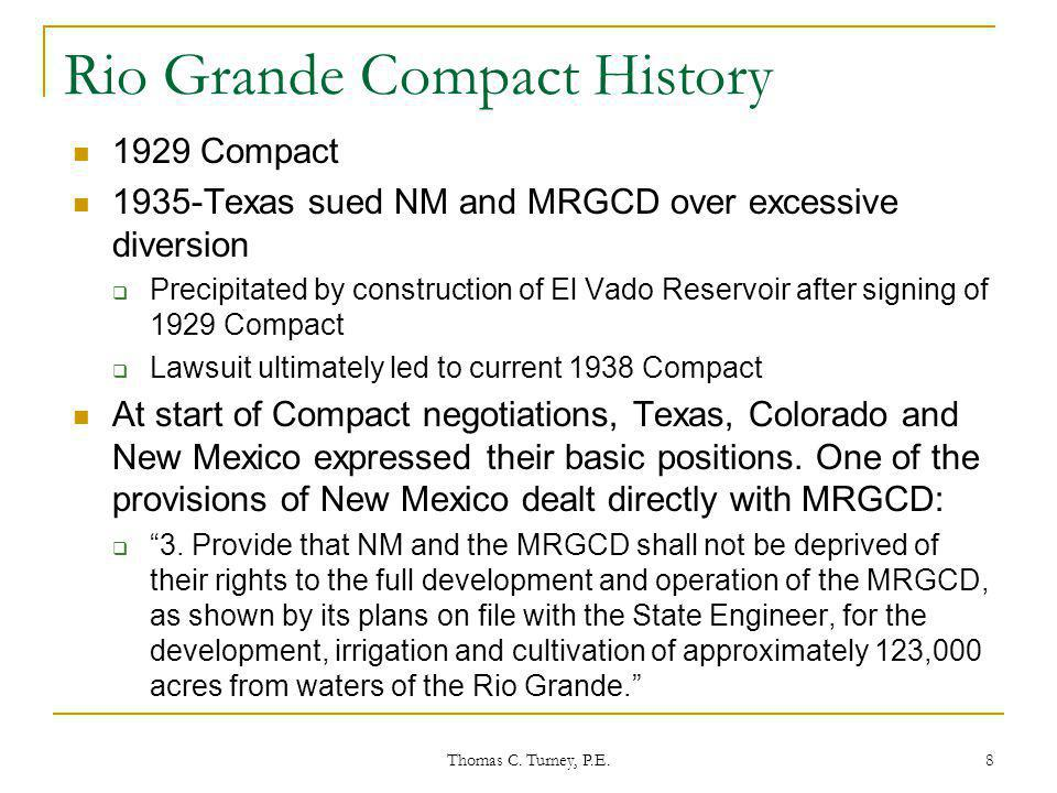 8 Rio Grande Compact History 1929 Compact 1935-Texas sued NM and MRGCD over excessive diversion  Precipitated by construction of El Vado Reservoir af