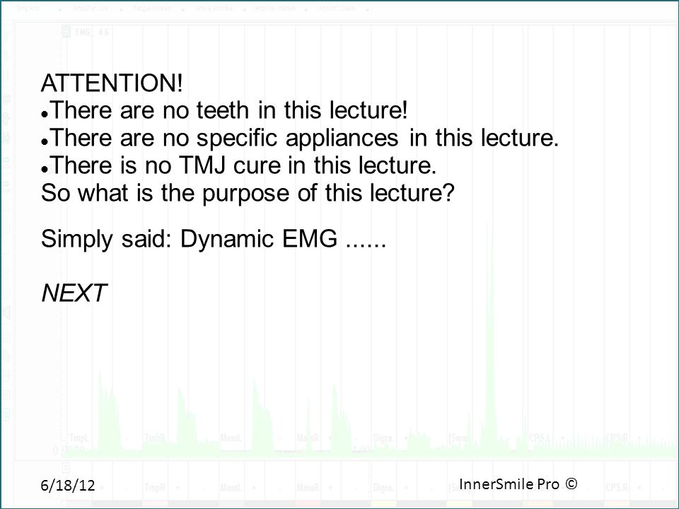 6/18/12 InnerSmile Pro © ATTENTION. There are no teeth in this lecture.