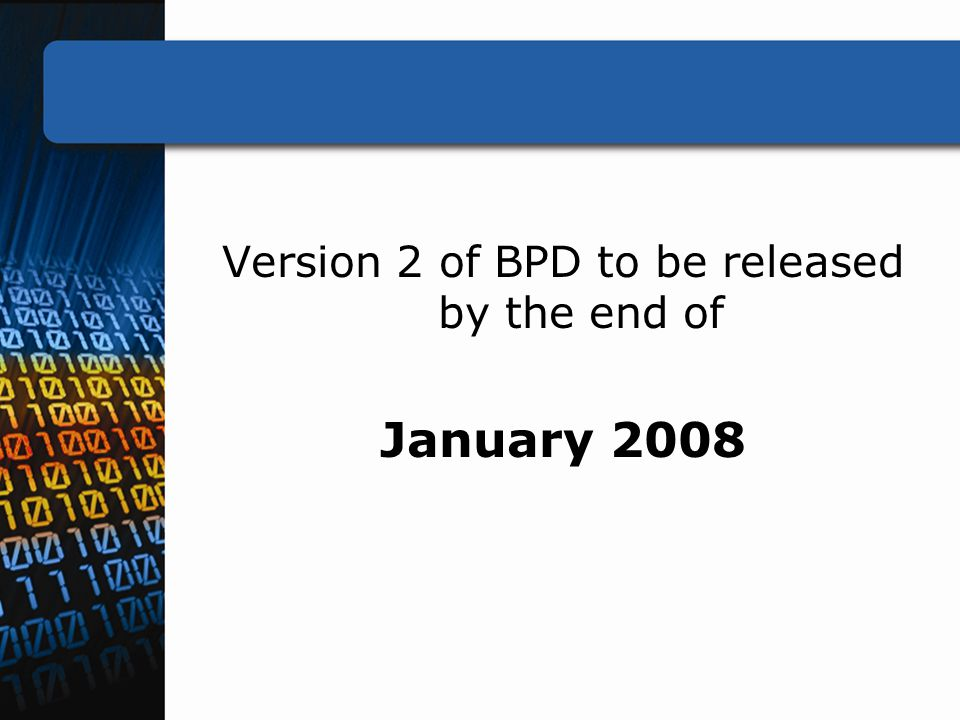 Version 2 of BPD to be released by the end of January 2008