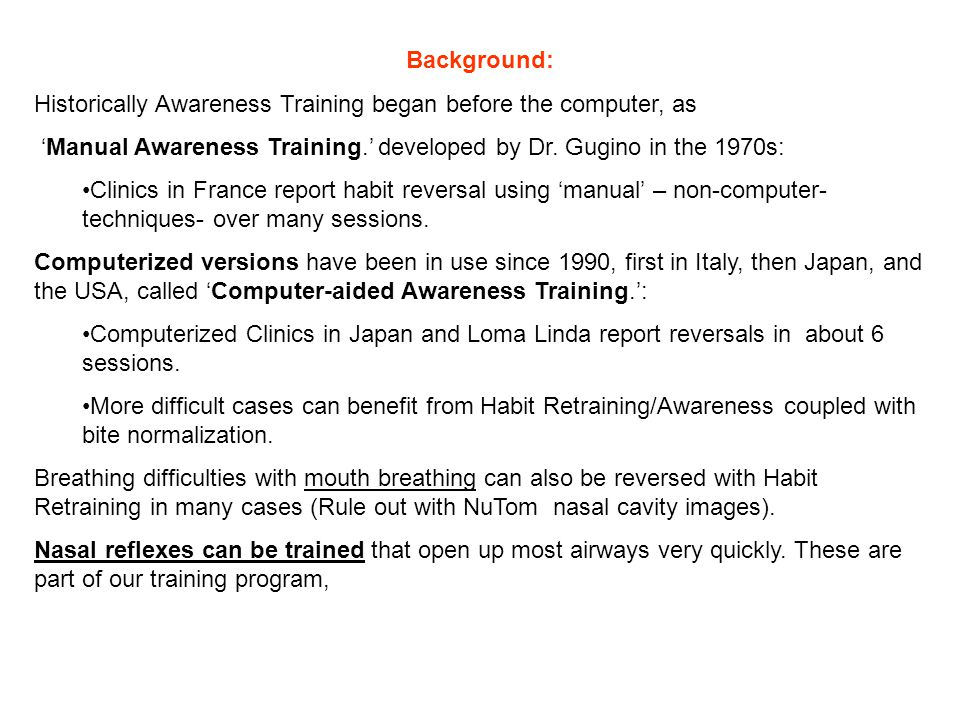 Background: Historically Awareness Training began before the computer, as 'Manual Awareness Training.' developed by Dr. Gugino in the 1970s: Clinics i