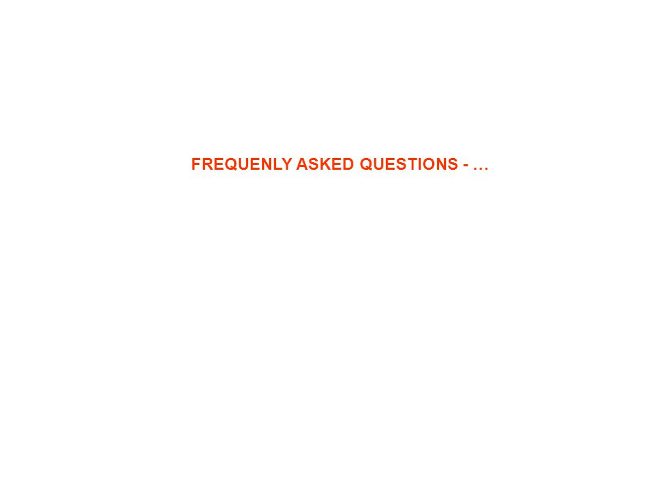 FREQUENLY ASKED QUESTIONS - …