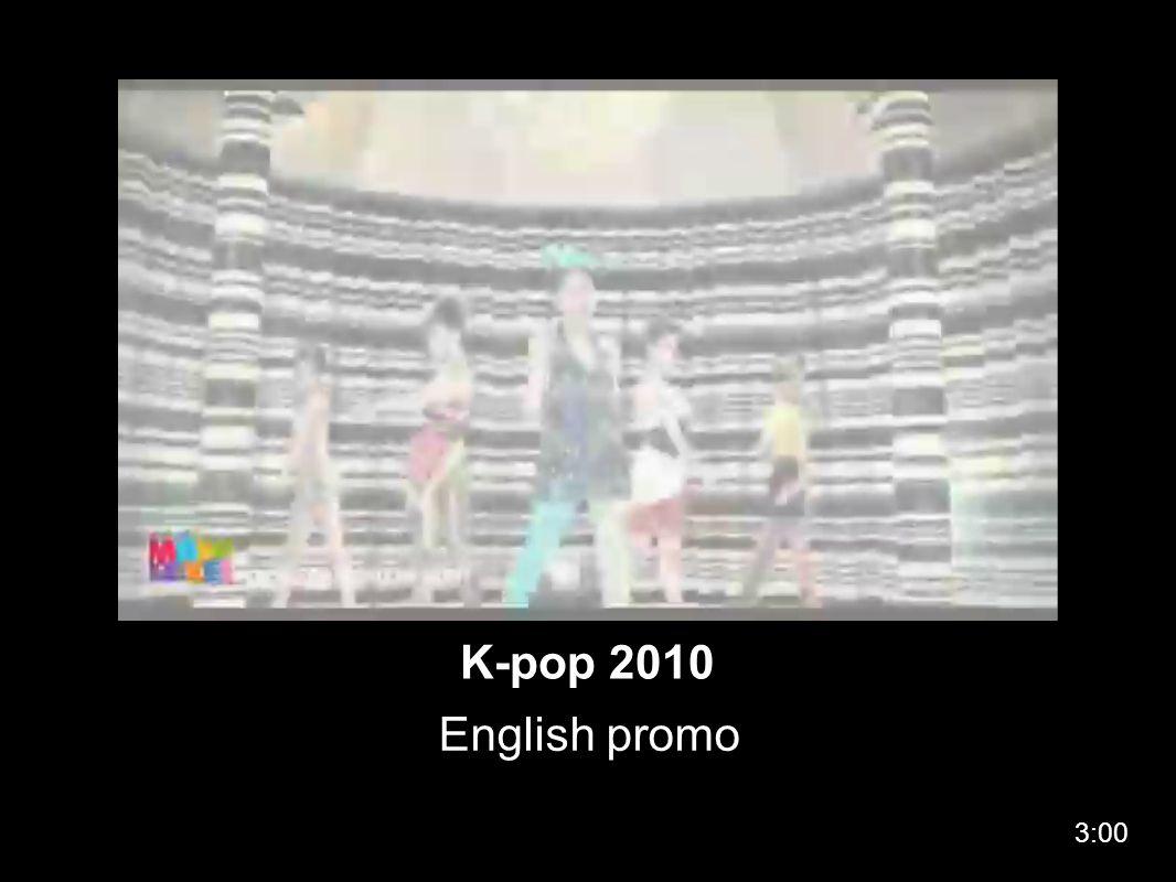 K-pop 2010 English promo 3:00