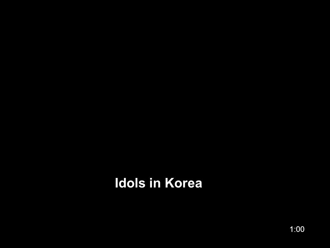 Idols in Korea 1:00