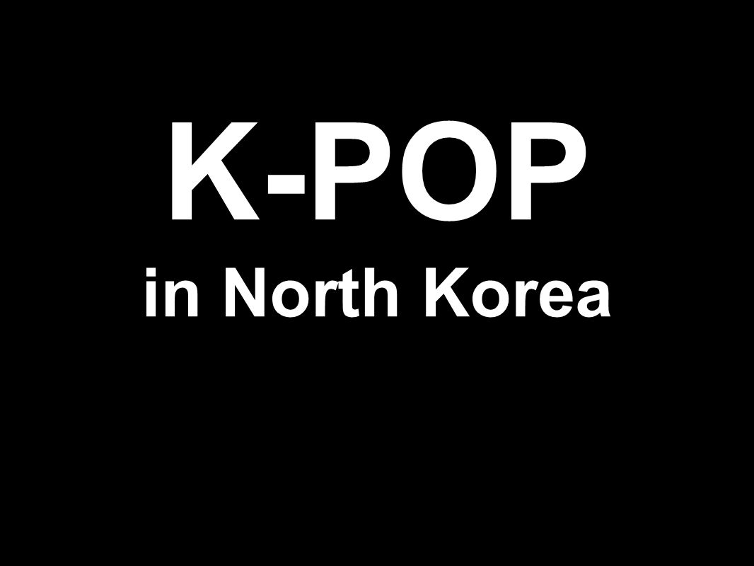 K-POP in North Korea