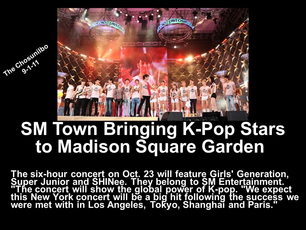 SM Town Bringing K-Pop Stars The six-hour concert on Oct. 23 will feature Girls' Generation, Super Junior and SHINee. They belong to SM Entertainment.