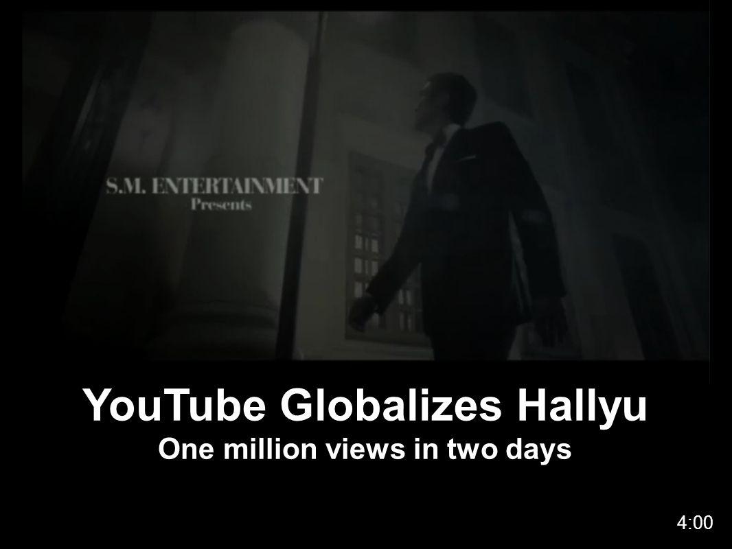 YouTube Globalizes Hallyu One million views in two days 4:00