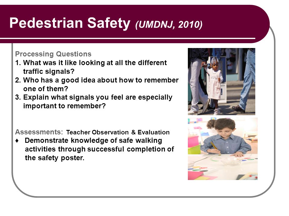 Pedestrian Safety (UMDNJ, 2010) Processing Questions 1.