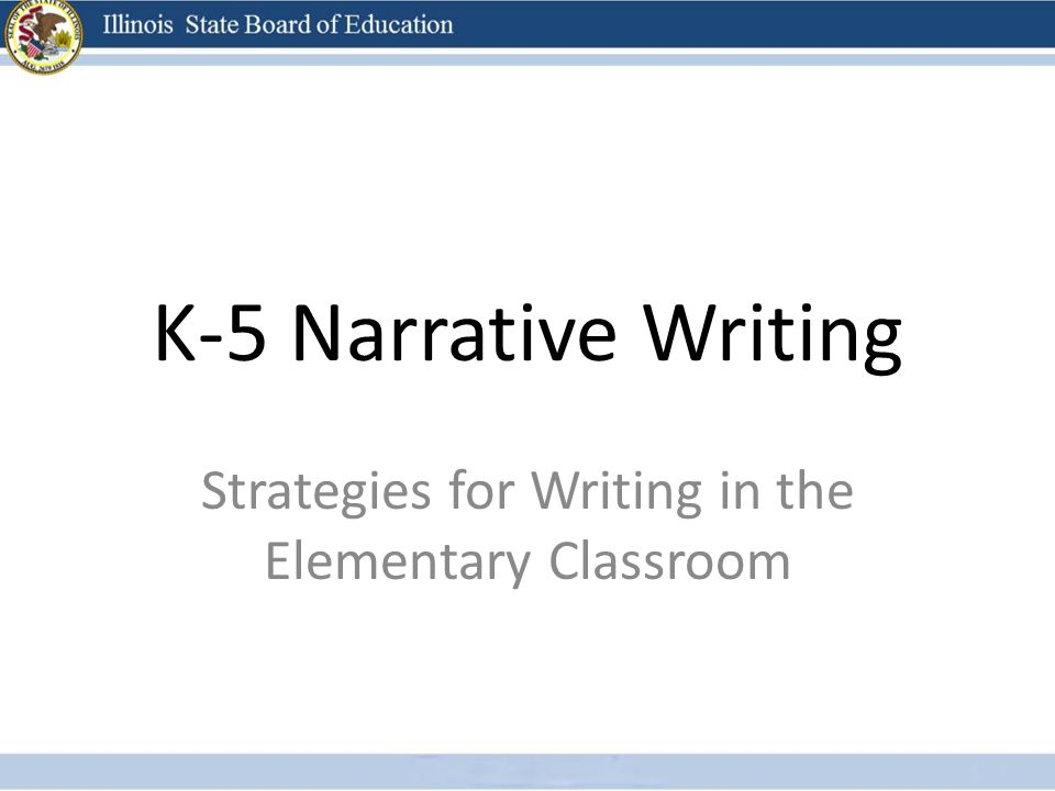 K-5 Narrative Writing Strategies for Writing in the Elementary Classroom