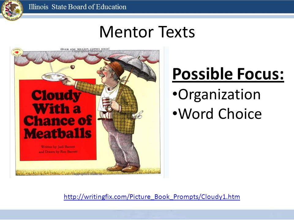 Mentor Texts Possible Focus: Organization Word Choice http://writingfix.com/Picture_Book_Prompts/Cloudy1.htm