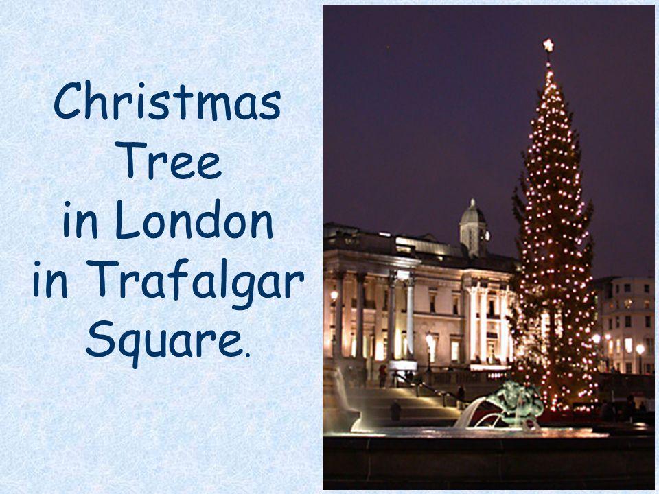 in London in Trafalgar Square.