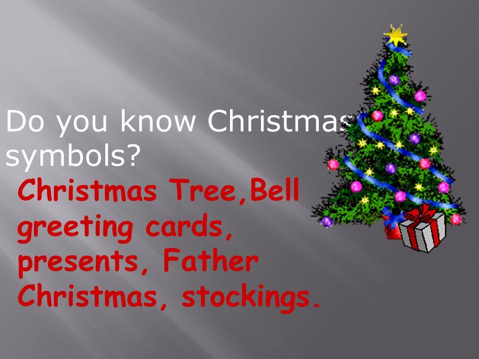 Do you know Christmas symbols.