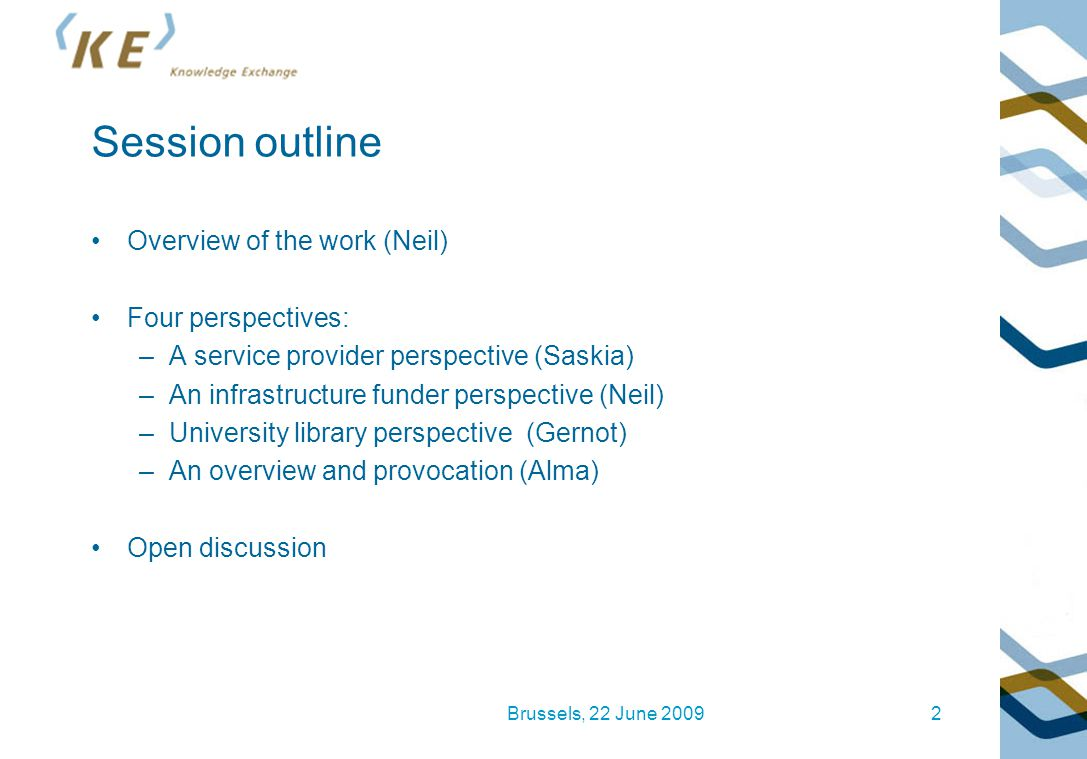 Session outline Overview of the work (Neil) Four perspectives: –A service provider perspective (Saskia) –An infrastructure funder perspective (Neil) –