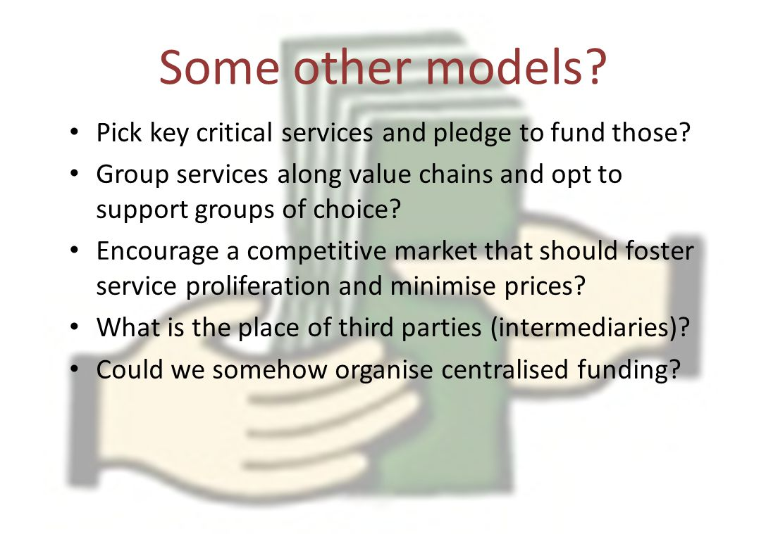Some other models. Pick key critical services and pledge to fund those.