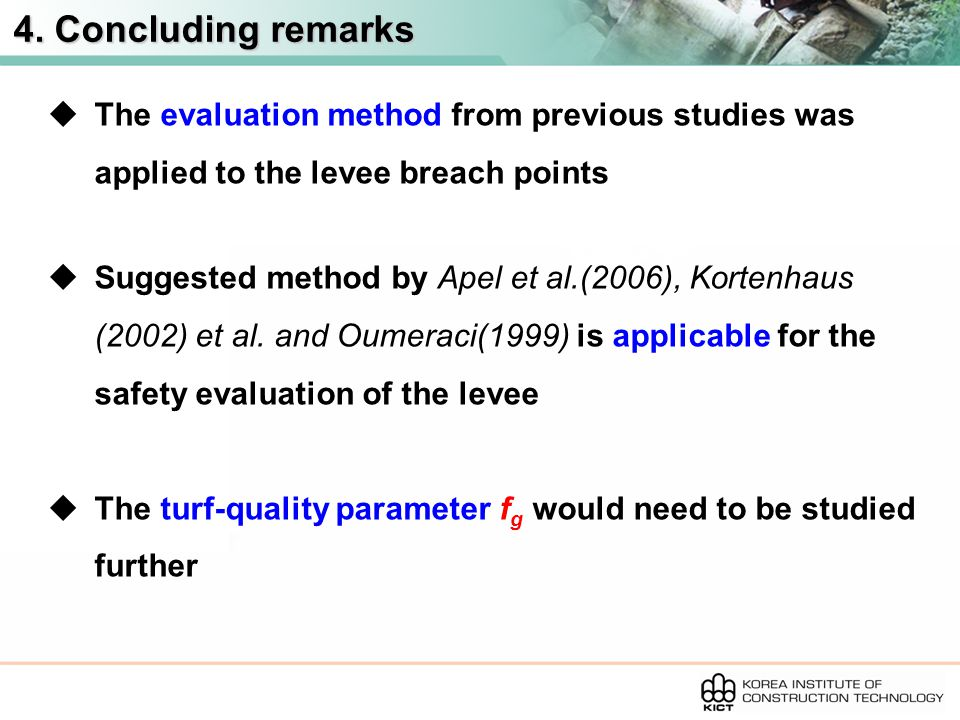 4. Concluding remarks  The evaluation method from previous studies was applied to the levee breach points  Suggested method by Apel et al.(2006), Ko