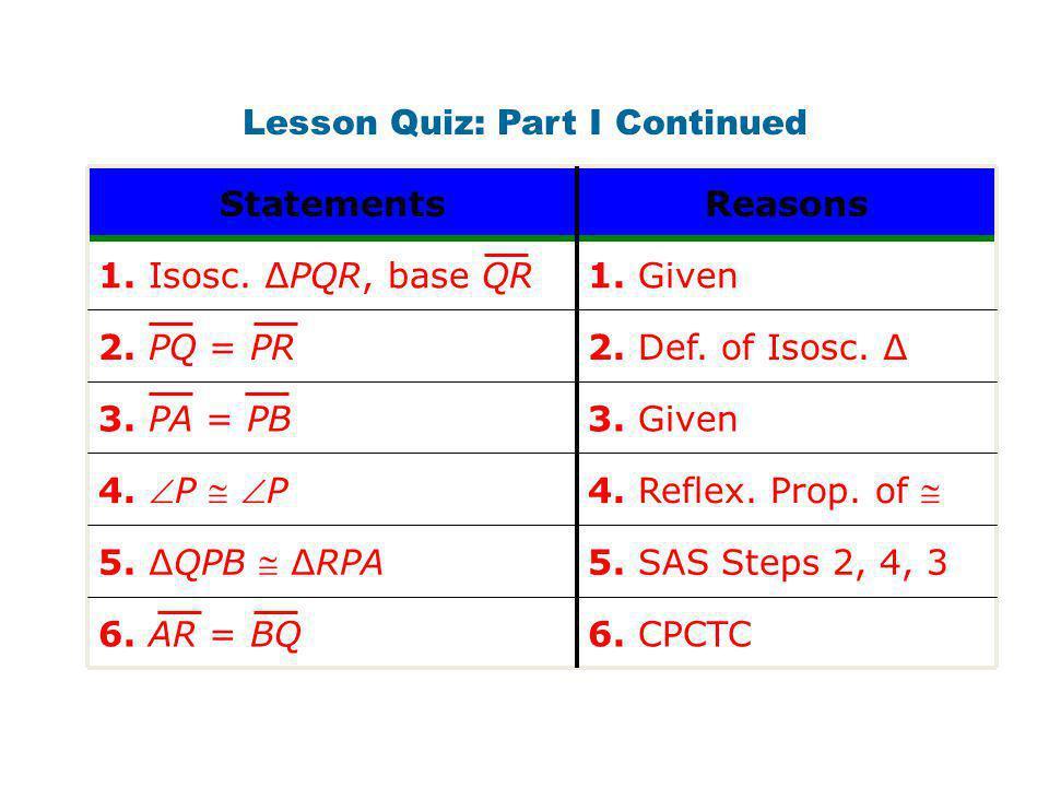 4. Reflex. Prop. of 4. P  P 5. SAS Steps 2, 4, 3 5.