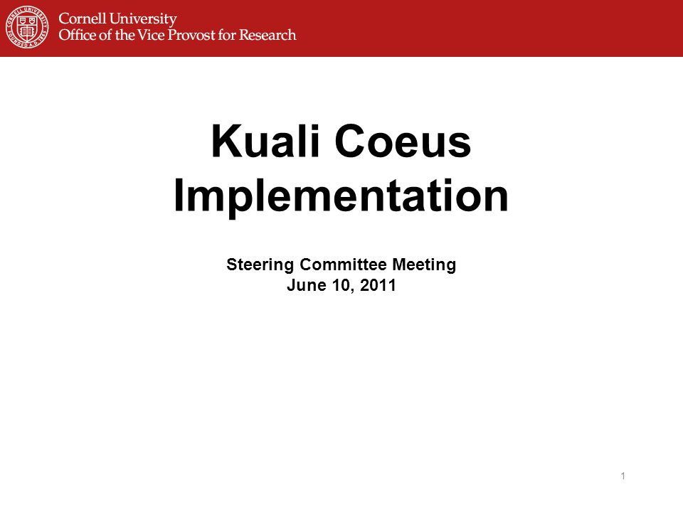 Kuali Coeus Implementation Steering Committee Meeting June 10, 2011 1