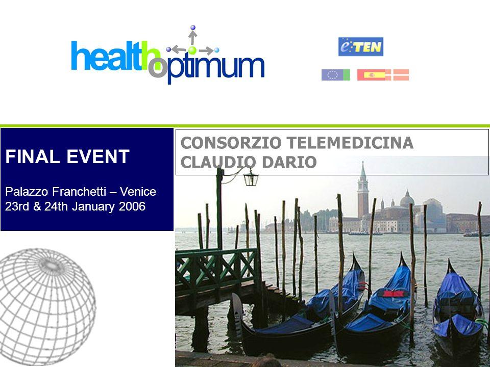 FINAL EVENT Palazzo Franchetti – Venice 23rd & 24th January 2006 CONSORZIO TELEMEDICINA CLAUDIO DARIO