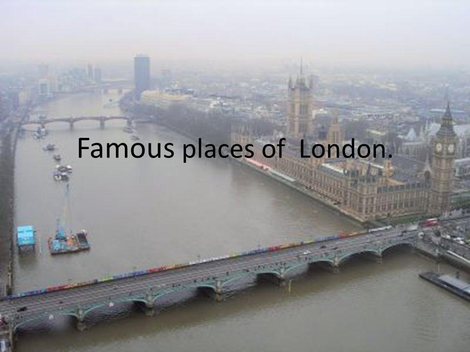 Famous places of London.