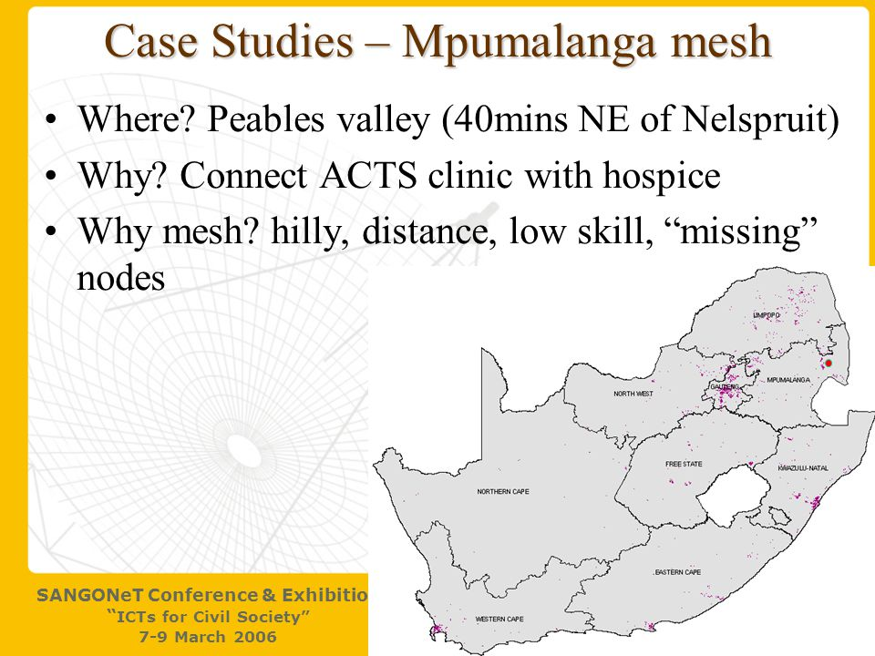 27 SANGONeT Conference & Exhibition ICTs for Civil Society 7-9 March 2006 Case Studies – Mpumalanga mesh Where.